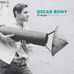 Catálogo Oscar Bony El mago. Obras 1965-2001